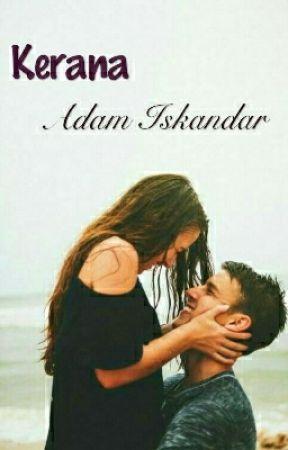 Kerana Adam Iskandar by jojobentelis