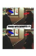 Friend with benefits <?> by DatRedDeadlySpy