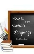 How To Learn Korean Language by meloronalyn