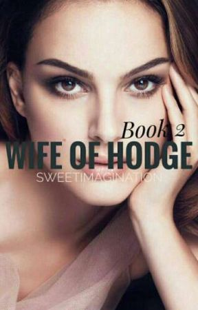 Wife Of Hodge (Book 2) by SweetImagination