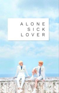 alone,sick,lover | yoonmin cover
