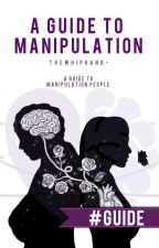 A Guide To Manipulation by TheWhipHand-