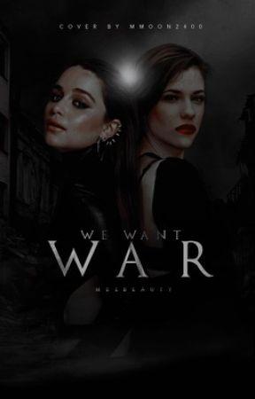 We Want War by oblinova
