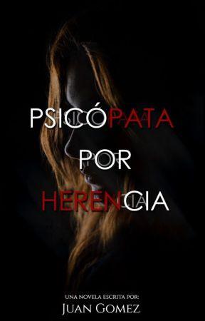 Psicópata por herencia. by juangomex