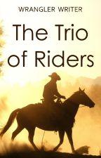 The Trio of Riders by hoofprintson02