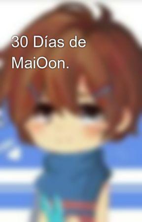 30 Días de MaiOon. by -LoonSickv2-