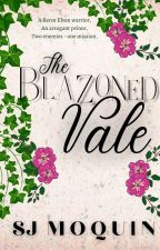 The Blazoned Vale ~ Book 4 by SJMoquin