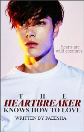 The Heartbreaker Knows How to Love (#3) by paeesha