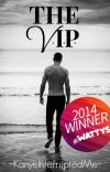 The VIP (18+ Only) [COMPLETED] [Winner of a Wattys 2014 Instant Addiction Award] cover