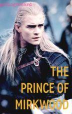 The Prince of Mirkwood (a Legolas fan fiction) by gorlogsbeard