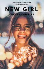 New Girl | ✔️ by chahakkawatra