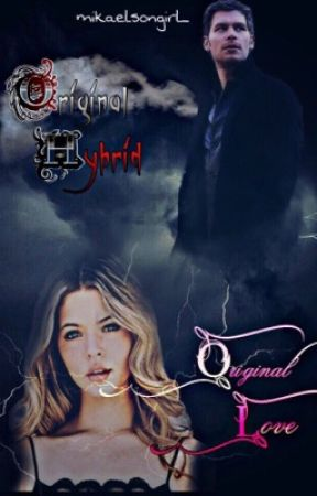 The original hybrid, the original love  Klaus Mikaelson by mikaelsongirl_