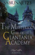 The Mysterious Girl of Clantania Academy(The missing Princess) ni sabrinajet23