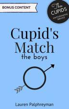 Cupid's Match Special: The Boy POVs by LEPalphreyman
