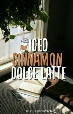 Iced Cinnamon Dolce Latte | ✓ by feelthenirvana