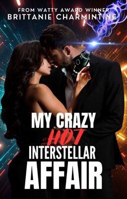 My Crazy Hot Interstellar Affair