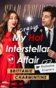 My Crazy Hot Interstellar Affair by