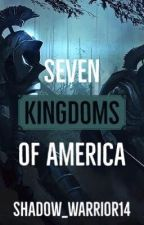 Seven Kingdoms of America (Discontinued) by Shadow_Warrior14