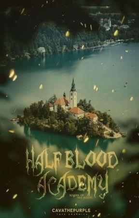 Half Blood Academy (School Of Half Bloods) by Cavathepurple