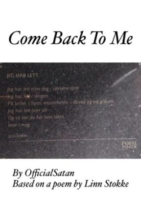 Come back to me by OfficialSatan