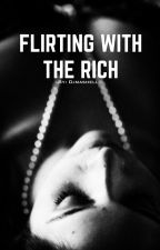 Flirting with the Rich by Djmashell