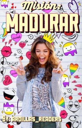 Misión: MADURAR by ardillas_readers