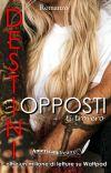 DESTINI OPPOSTI-ti trovero' (COMPLETA) cover