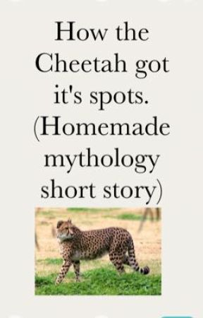 How the Cheetahs got their spots. (Self Made Greek Themed Mythology) by Coopdog2010