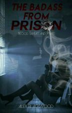 The Badass From Prison { editing } by Alex_blackwood