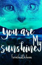 You Are My Sunshine [[FernDaisy]] by FerncloudDefense