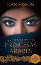A Vida Secreta das Princesas Árabes by MandyNovo