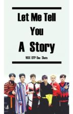 Let Me Tell You a Story (VIXX OTP One Shots) by abraxan_Thestral