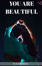 You are Beautiful (Completed)✔ by Shakti5555