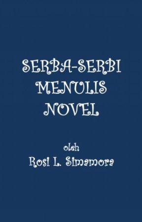 SERBA-SERBI MENULIS NOVEL by rosimamora