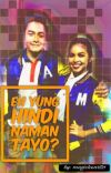 Eh Yung Hindi Naman Tayo? (COMPLETED) cover