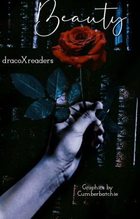 Beauty || Draco X Reader  [Harry Potter + Disney | Book #1] (Finished) by dracoXreaders