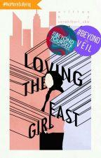 Loving The East Girl ✔ by sarahikari_ska