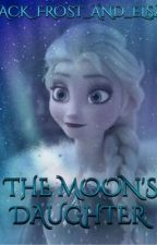 The Moon's Daughter (jelsa) by jack_frost_and_elsa