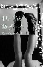 Her Fake Boyfriend. by countryside_damsel