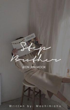 Step Brother | jjk ✔️ by MochiMichu
