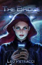 The Bridge: A Science Fiction Survival Story by Leoduhvinci