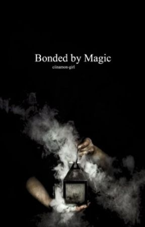 Bonded by Magic  by ciinnamon-girl