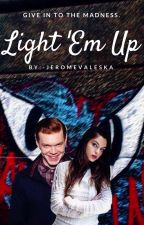 Light 'Em Up ||Jerome Valeska|| [1] by -JeromeValeska