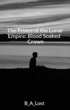 The Prince of the Lunar Empire by B_A_Lost