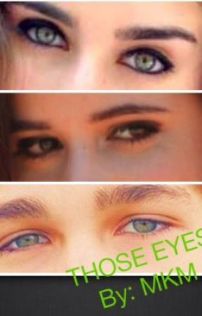 Those Eyes (Camren, Camaustin fanfic) by mkm5h97