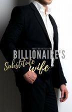 Billionaire's Substitute Wife (Temporary Hiatus) by WritersSection