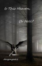Is This Heaven, or Hell?  (Lesbian/girlxgirl) by dragongeek1