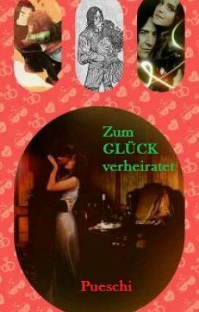Zum GLÜCK verheiratet. by Pueschi