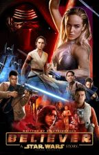 Believer ◊ Star Wars [2] by daisysjohnson