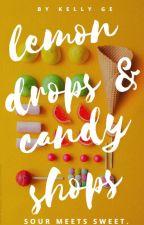 Lemon Drops & Candy Shops by KellyGe